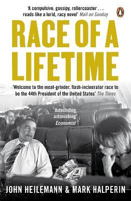 Race of a Lifetime: How Obama Won the White House - Halperin, Mark, and Heilemann, John