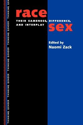 Race/Sex: Their Sameness, Difference and Interplay - Zack, Naomi (Editor)
