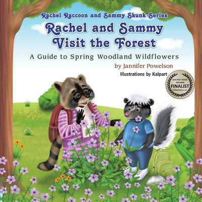 Rachel and Sammy Visit the Forest - A Guide to Spring Woodland Wildflowers - Powelson, Jannifer