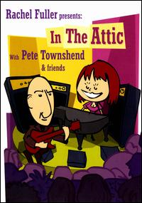 Rachel Fuller Presents: In the Attic with Pete Townshend & Friends - Various Artists