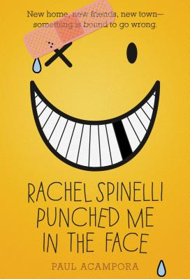 Rachel Spinelli Punched Me in the Face - Acampora, Paul