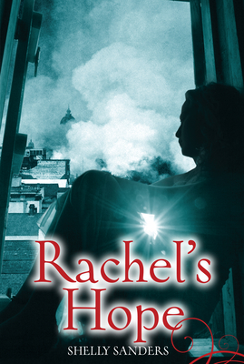 Rachel's Hope - Sanders, Shelly