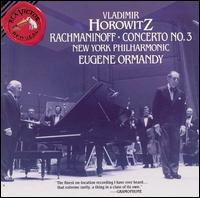 Rachmaninoff: Concerto No. 3 - Vladimir Horowitz (piano); New York Philharmonic; Eugene Ormandy (conductor)