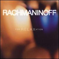 Rachmaninoff for Relaxation - Alexis Weissenberg (piano); Anna Moffo (soprano); Barry Douglas (piano); Byron Janis (piano); Dmitri Alexeev (piano);...