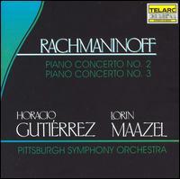 Rachmaninoff: Piano Concertos Nos. 2 & 3 - Horacio Gutiérrez (piano); Pittsburgh Symphony Orchestra; Lorin Maazel (conductor)