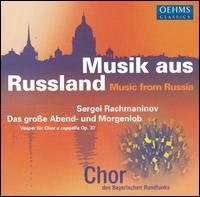 Rachmaninov: Das große Abend - und Morgenlob - Anton Rosner (tenor); Theresa Blank (alto); Bavarian Radio Chorus (choir, chorus); Michael Glaser (conductor)