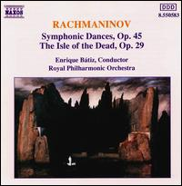 Rachmaninov: Symphonic Dances & the Isle of the Dead - Royal Philharmonic Orchestra; Enrique Bátiz (conductor)
