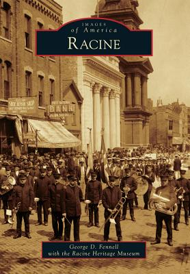 Racine - Fennell, George D, and Racine Heritage Museum