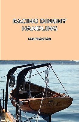 Racing Dinghy Handling - Proctor, Ian