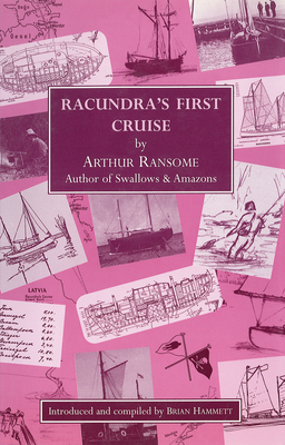 Racundra's First Cruise - Ransome, Arthur, and Hammett, Brian (Editor)