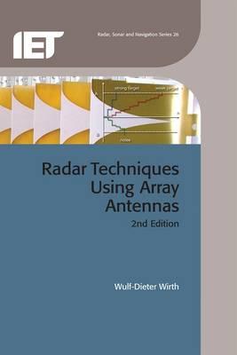 Radar Techniques Using Array Antennas - Wirth, Wulf-Dieter