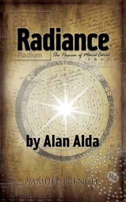Radiance: The Passion of Marie Curie - Alda, Alan