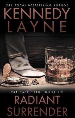 Radiant Surrender: CSA Case Files 6 - Layne, Kennedy