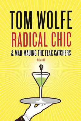 Radical Chic and Mau-Mauing the Flak Catchers - Wolfe, Tom