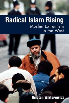 Radical Islam Rising: Muslim Extremism in the West - Wiktorowicz, Quintan