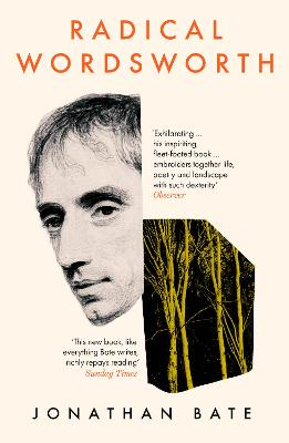 Radical Wordsworth: The Poet Who Changed the World - Bate, Jonathan