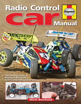 Radio Control Car Manual: The Complete Guide to Buying, Building and Maintaining Radio Control Car - Benfield, Matt