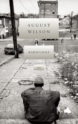 Radio Golf: 1997 - Wilson, August, and Parks, Suzan-Lori (Foreword by)