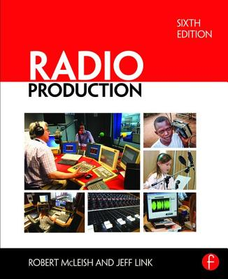 Radio Production - McLeish, Robert, and Link, Jeff