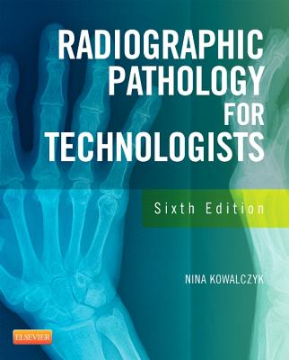 Radiographic Pathology for Technologists - Kowalczyk, Nina