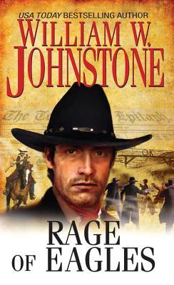 Rage Of Eagles - Johnstone, William W.