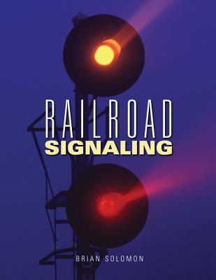 Railroad Signaling - Solomon, Brian