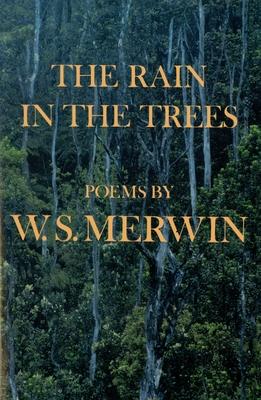 Rain in the Trees - Merwin, W S