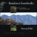 Rainforest Soundwalks: Ambiences Bosavi New Guinea