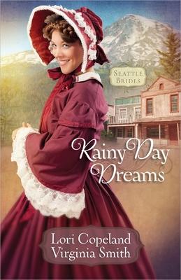 Rainy Day Dreams - Copeland, Lori, and Smith, Virginia, and Kerr, Kathleen (Editor)