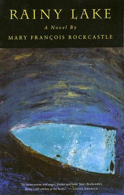 Rainy Lake - Rockcastle, Mary Francois