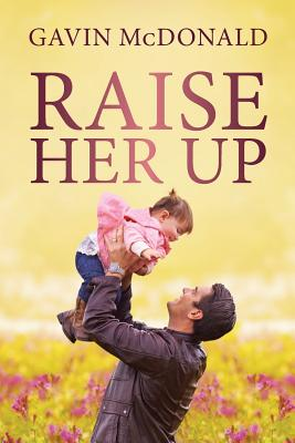 Raise Her Up - McDonald, Gavin