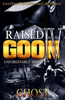 Raised as a Goon 4: Unforgivable Sins - Ghost