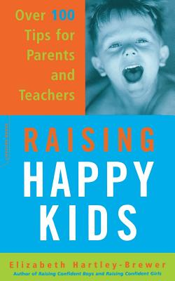 Raising Happy Kids: Over 100 Tips for Parents and Teachers - Hartley-Brewer, Elizabeth