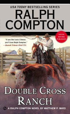 Ralph Compton Double Cross Ranch - Mayo, Matthew P