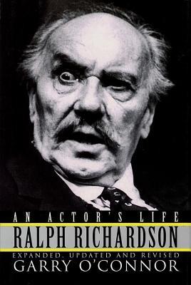 Ralph Richardson: An Actor's Life - O'Connor, Garry