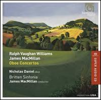 Ralph Vaughan Williams, James MacMillan: Oboe Concertos - Nicholas Daniel (oboe); Nicholas Daniel (cor anglais); Britten Sinfonia