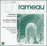 Rameau: Dardanus; Les F?tes d'H?b? (3rd Act)