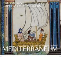 Ramon Llull: Mediterraneum - Crònica d?un viatge medieval - Albert Riara (vocals); Antonio Trigueros (vocals); Capella de Ministrers; Ignasi Jordà (vocals); Isabel Juaneda (vocals);...