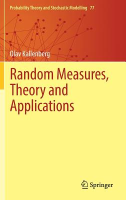 Random Measures, Theory and Applications - Kallenberg, Olav