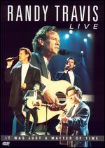 Randy Travis: Live - It Was Just a Matter of Time [2 Discs] - Steve Binder