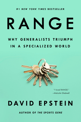 Range: Why Generalists Triumph in a Specialized World - Epstein, David