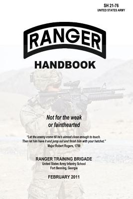 Ranger Handbook: Not for the Weak or Fainthearted - Sh 21-76 - Army, United States, and Brigade, Ranger Training