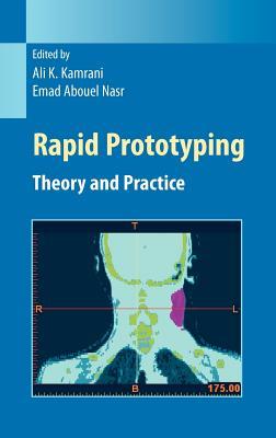 Rapid Prototyping: Theory and Practice - Kamrani, Ali K (Editor)