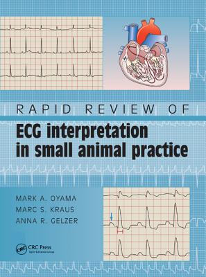 Rapid Review of ECG Interpretation in Small Animal Practice - Oyama, Mark A