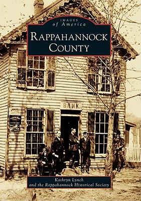 Rappahannock County - Lynch, Kathryn, and Rappahannock Historical Society