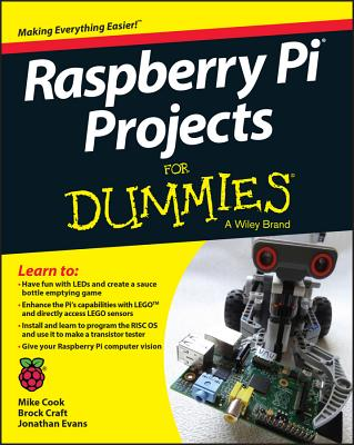 Raspberry Pi Projects for Dummies - Cook, Mike, and Evans, Jonathan, (Se, and Craft, Brock