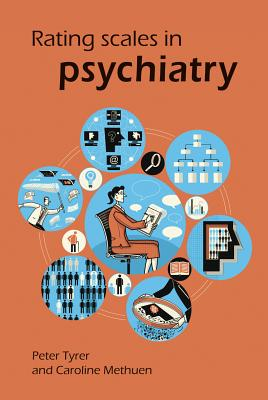 Rating Scales in Psychiatry - Tyrer, Peter, and Methuen, Caroline