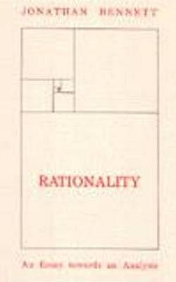 Rationality: An Essay Towards an Analysis - Bennett, Jonathan