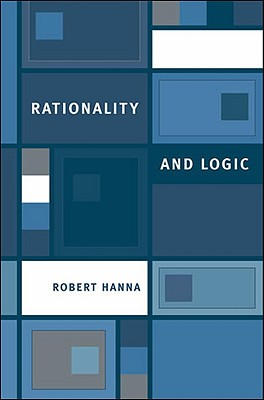 Rationality and Logic - Hanna, Robert