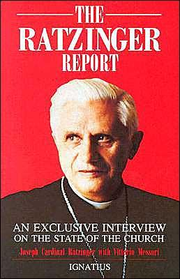 Ratzinger Report: An Exclusive Interview on the State of the Church - Ratzinger, Joseph Cardinal